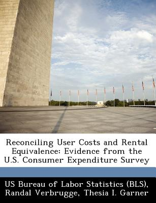 Bibliogov Reconciling User Costs and Rental Equivalence: Evidence from the U.S. Consumer Expenditure Survey by Verbrugge, Randal/ Garner, at Sears.com