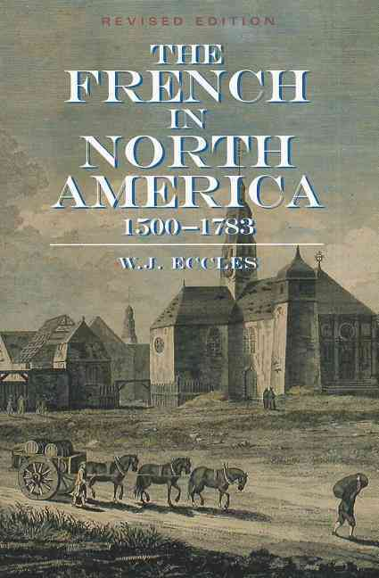 The French in North America By Eccles, W. J.